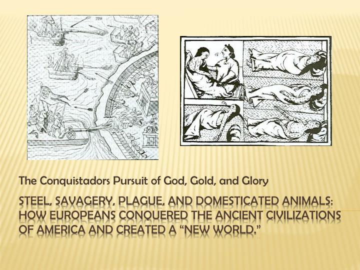 the conquistadors pursuit of god gold and glory n.
