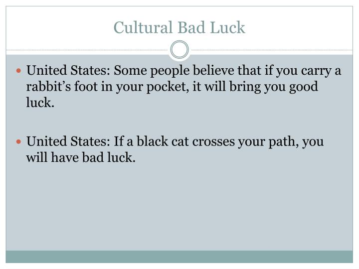 Cultural Bad Luck