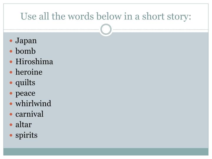 Use all the words below in a short story: