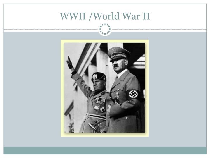 WWII /World War II