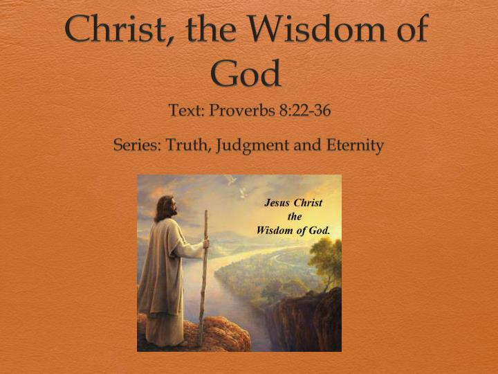 PPT - Christ, the Wisdom of God PowerPoint Presentation, free ...