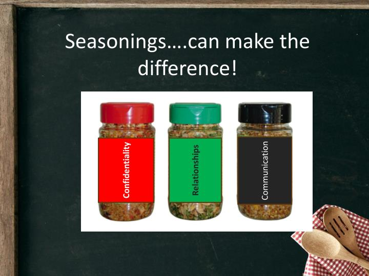 Seasonings….can make the difference!