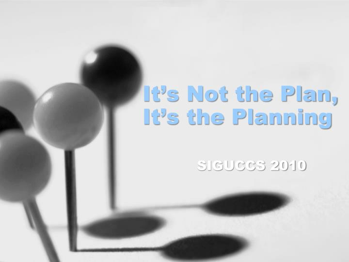 It s not the plan it s the planning
