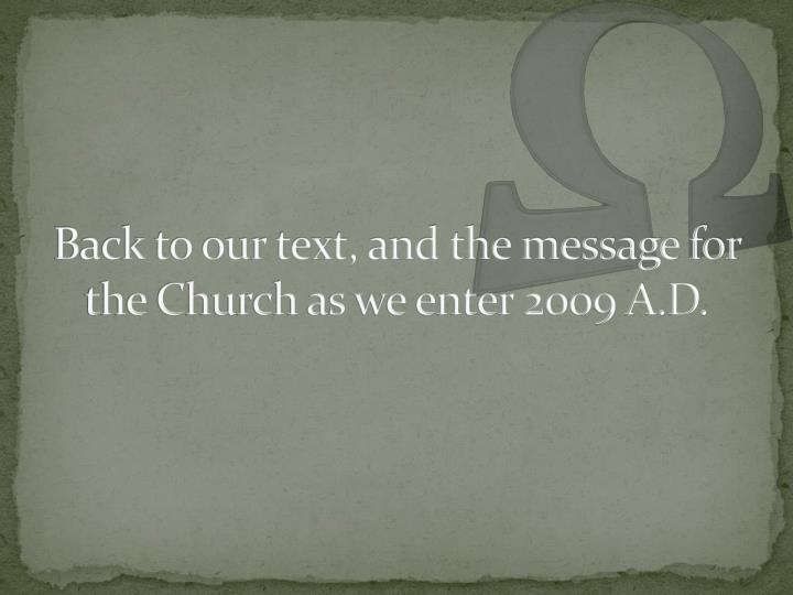 Back to our text, and the message for the Church as we enter 2009 A.D.