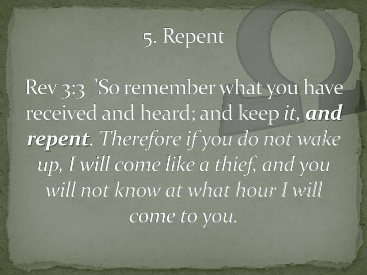 5. Repent