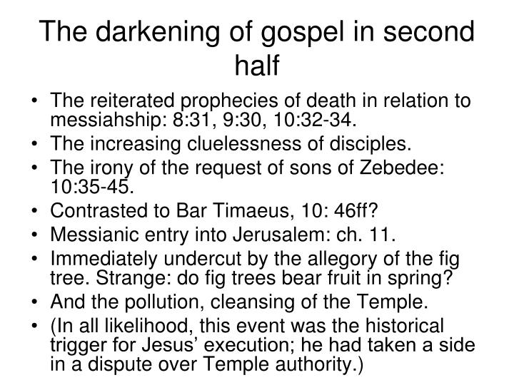 The darkening of gospel in second half