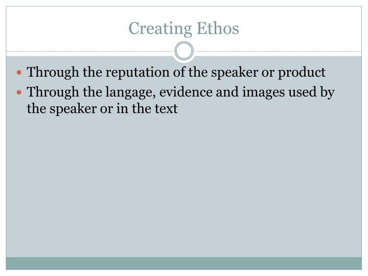 Creating Ethos
