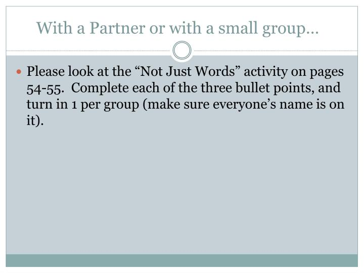 With a Partner or with a small group…