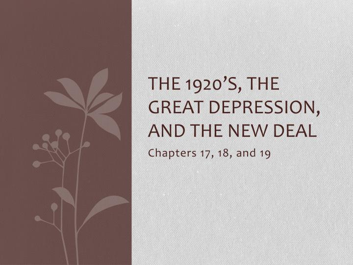 The 1920 s the great depression and the new deal