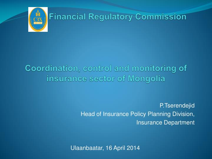 Financial regulatory commission coordination control and monitoring of insurance sector of mongolia