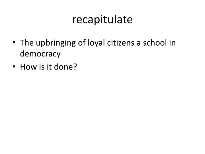 recapitulate