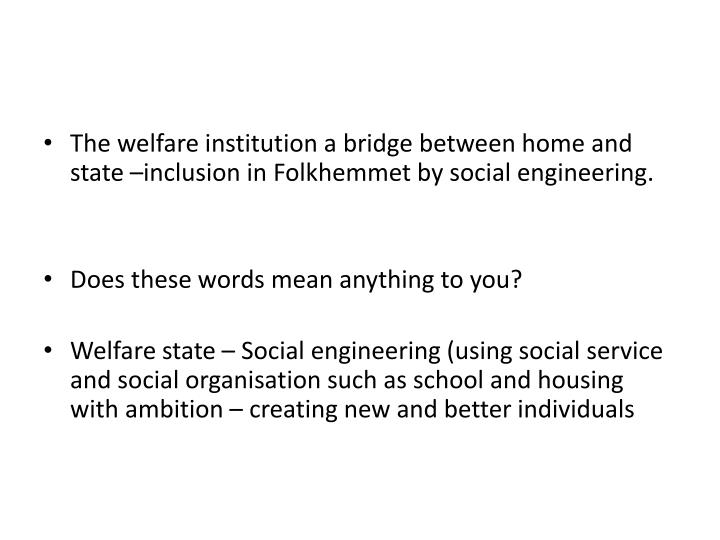 The welfare institution a bridge between home and state –inclusion in