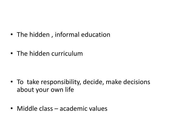 The hidden , informal education