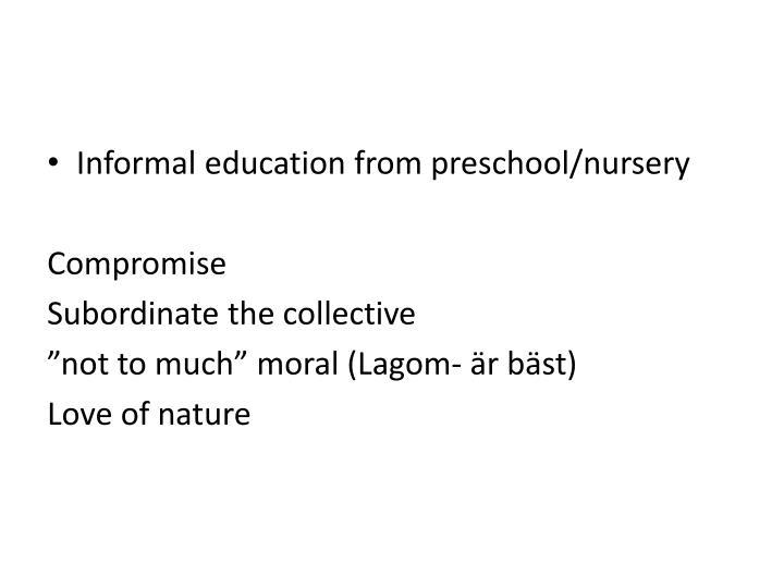 Informal education from preschool/nursery