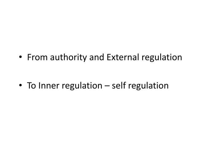 From authority and External regulation