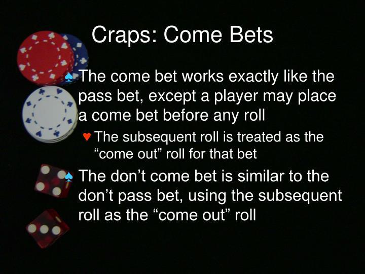 Craps: Come Bets