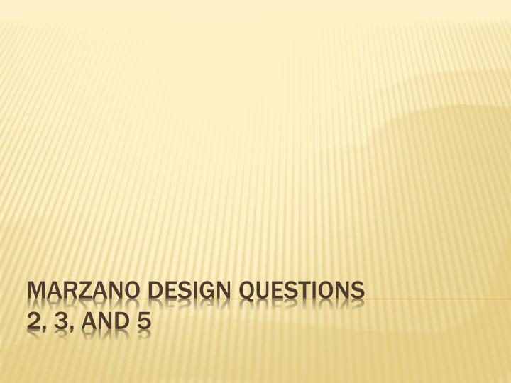 marzano design questions 2 3 and 5 n.