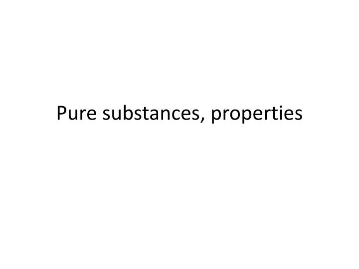 pure substances properties n.