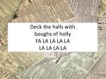 deck the halls with boughs of holly fa la la la la la la la la