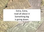 extra extra read all about it something big is going down2