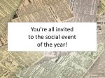 you re all invited to the social event of the year