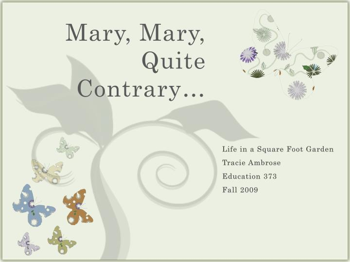 mary mary quite contrary n.