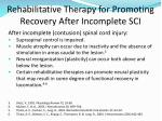 rehabilitative therapy for promoting recovery after incomplete sci