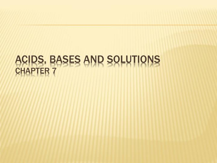 Acids bases and solutions chapter 7