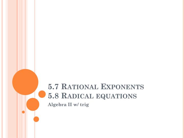Ppt 57 Rational Exponents 58 Radical Equations Powerpoint. 57 Rational Exponents58 Radical Equations. Worksheet. Rational Exponents Worksheet Answers 5 7 At Clickcart.co