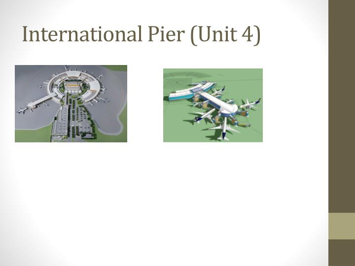 International Pier (Unit 4)