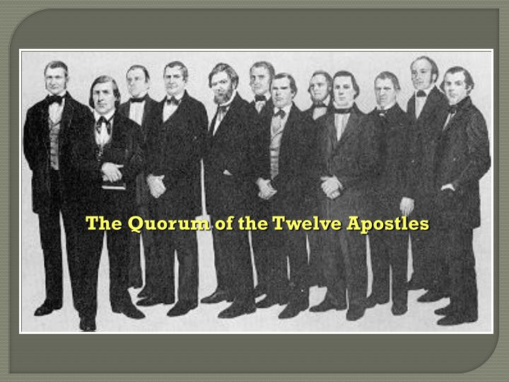 The Quorum of the Twelve Apostles
