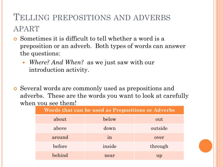 Telling prepositions and adverbs apart