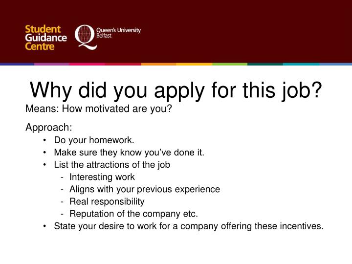 Why did you apply for this job?