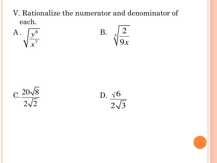 V. Rationalize the numerator and denominator of each.