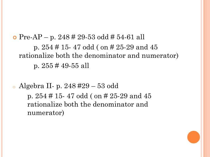Pre-AP – p. 248 # 29-53 odd # 54-61 all