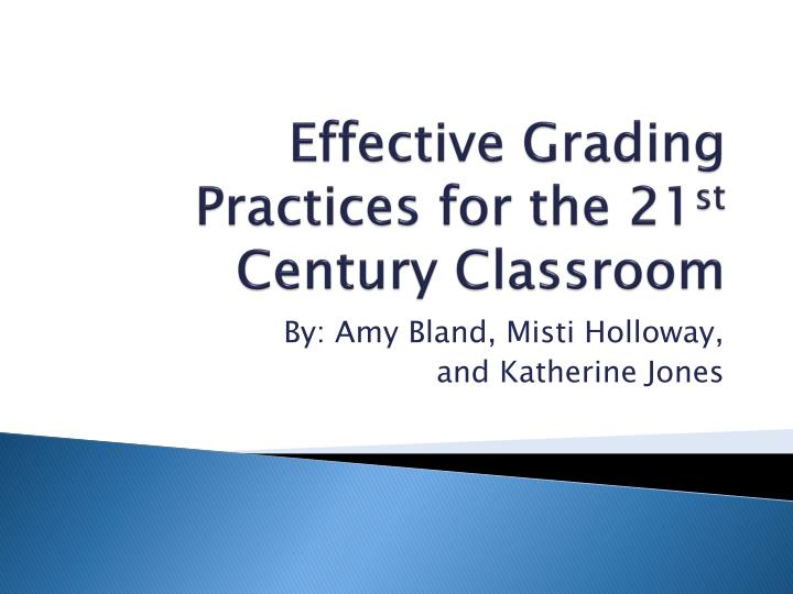 effective grading practices for the 21 st c entury c lassroom n.