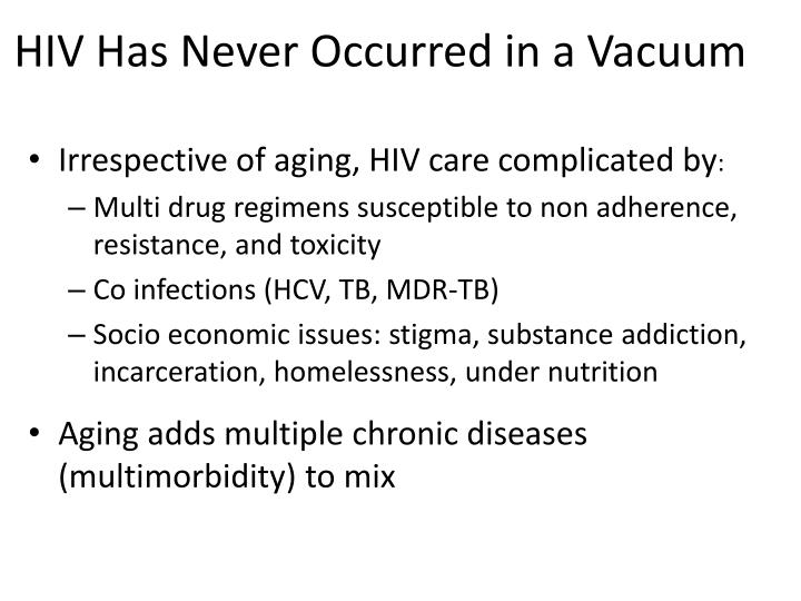Hiv has never occurred in a vacuum