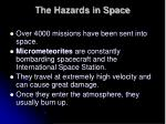 the hazards in space