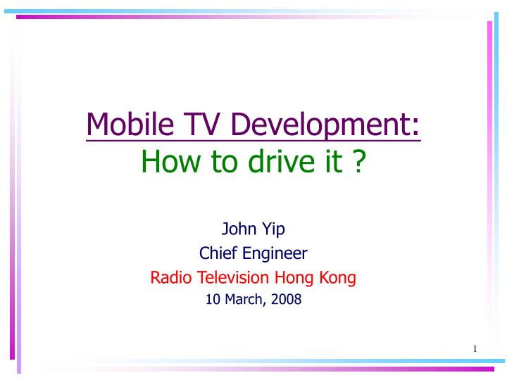 Mobile tv development how to drive it