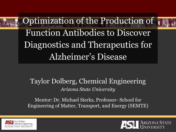 Optimization of the Production of Function Antibodies to Discover Diagnostics and Therapeutics for A...