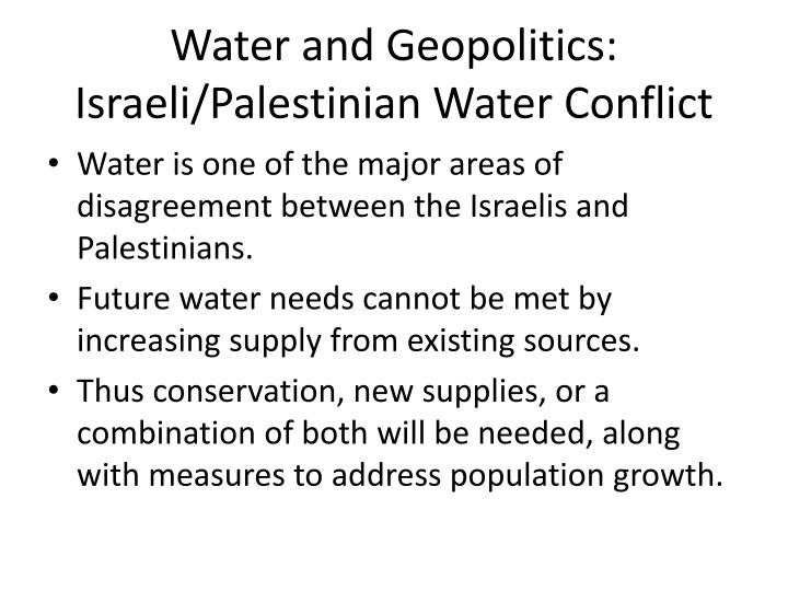 Water and Geopolitics: Israeli/Palestinian Water Conflict