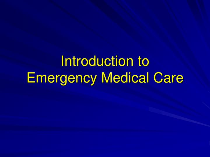 introduction to emergency medical care n.