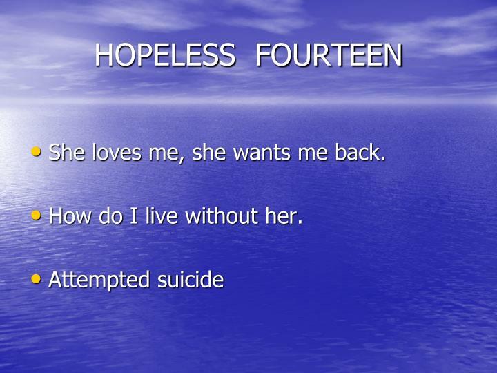 HOPELESS  FOURTEEN