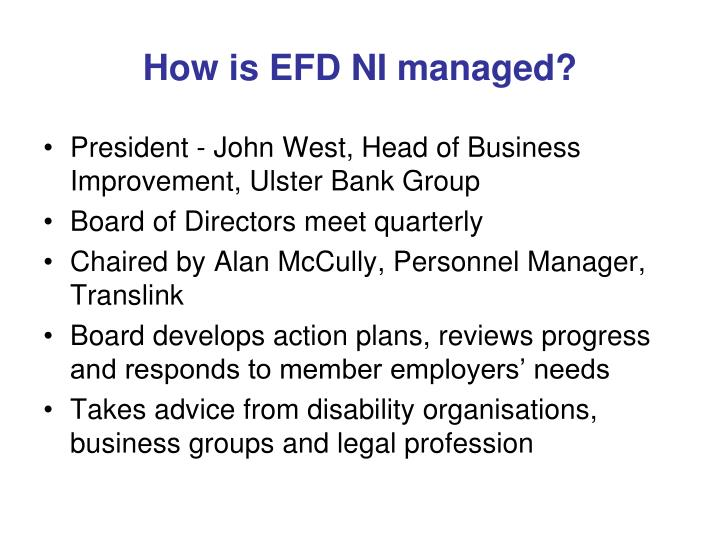 How is efd ni managed