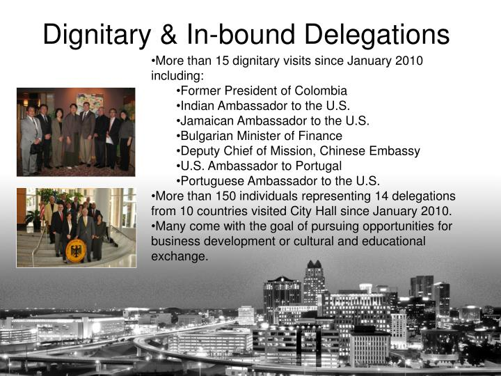 More than 15 dignitary visits since January 2010 including: