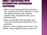 direct quotations with interrupting expressions continued