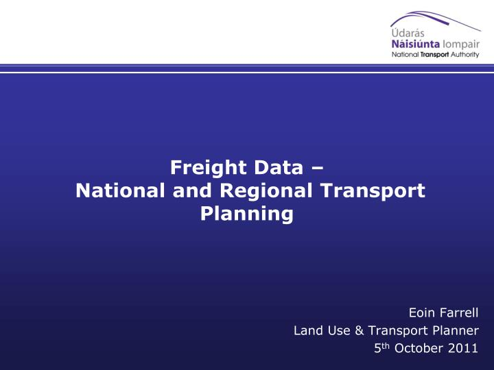 freight data national and regional transport planning n.