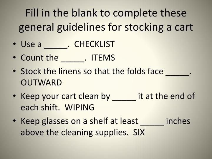Fill in the blank to complete these general guidelines for stocking a cart