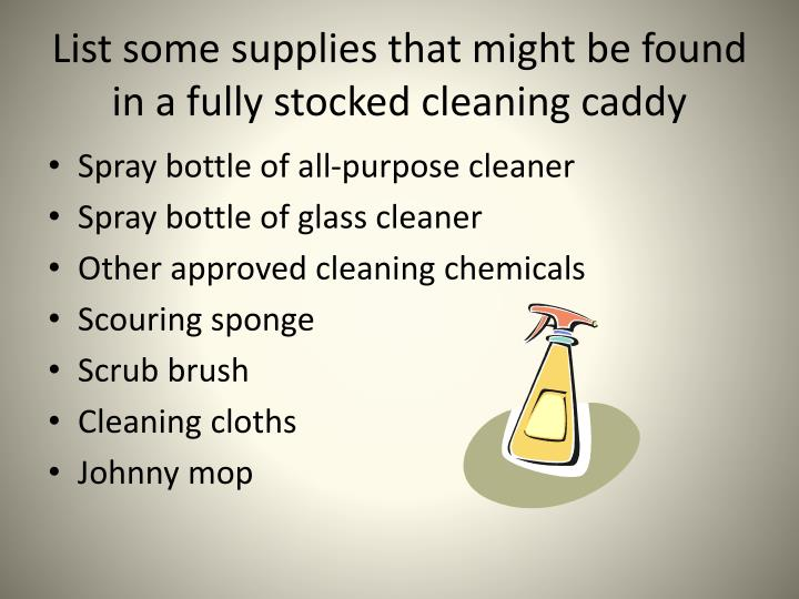 List some supplies that might be found in a fully stocked cleaning caddy