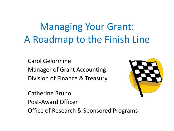 managing your grant a roadmap to the finish line n.